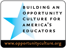 Opportunity Culture:  Teaching, Leading, Learning