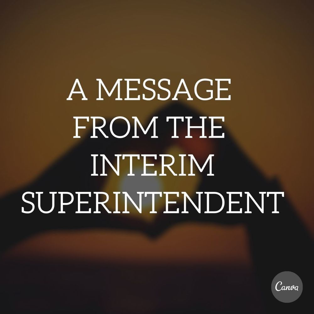 A Message from the Interim Superintendent