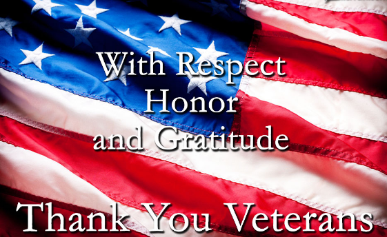 With Respect Honor and Gratitude. Thank You Veterans