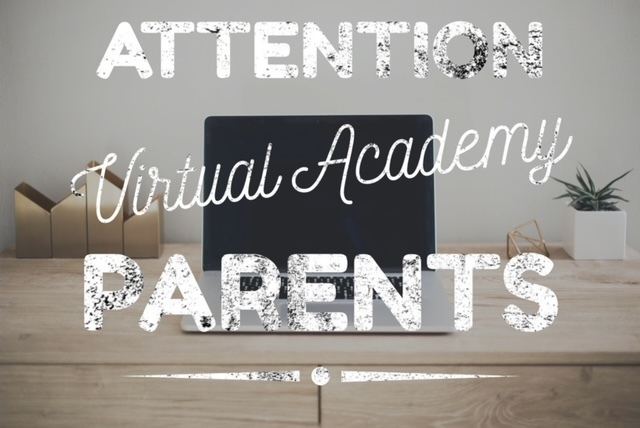 Attention Virtual Academy Parents