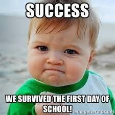 Success! We survived the first day of school!