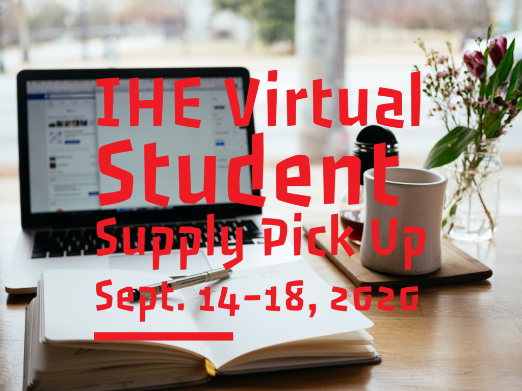 IHE Virtual Student Supply Pick Up Sept. 14-18, 2020